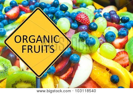 Yellow Roadsign With Message Organic Fruits