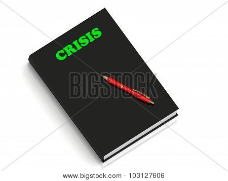 Crisis- Inscription Of Green Letters On Black Book