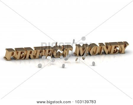 Perfect Money - Bright Gold Letters And Money
