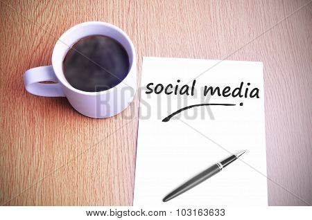 Coffee On The Table With Note Writing Social Media