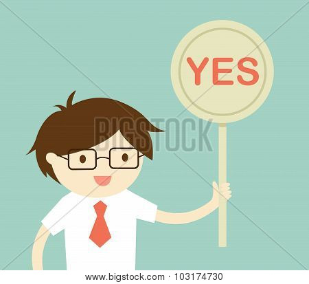 Business concept, Businessman holding 'Yes' sign. Vector illustration and flat design.