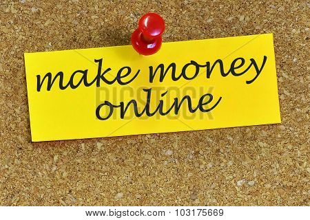 Make Money Online Word On Notepaper With Cork Background