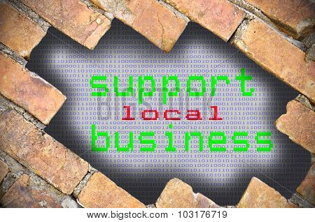 Hole In Brick Wall With Support Local Business Word