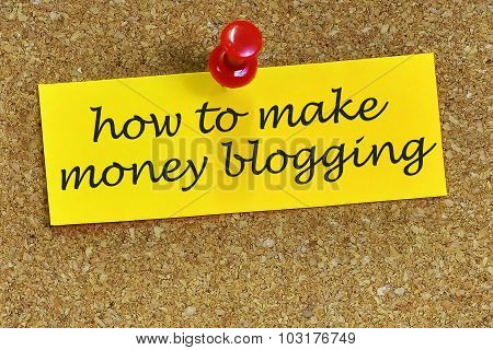 How To Make Money Blogging Word On Notepaper With Cork Background