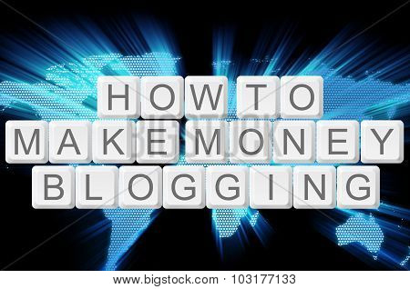 How To Make Money Blogging Keyboard Button With World Background
