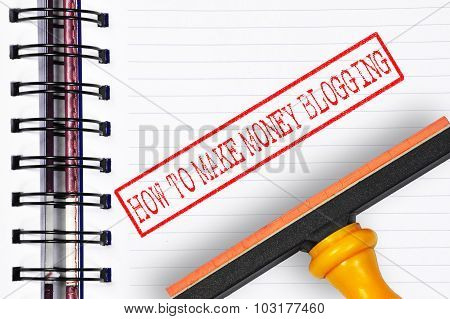 How To Make Money Blogging Rubber Stamp On The Note Book