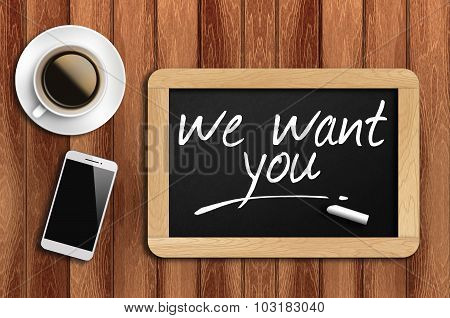 Coffee, Phone And Chalkboard With We Want You Words
