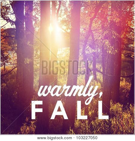 Inspirational Typographic Quote - Warmly, Fall