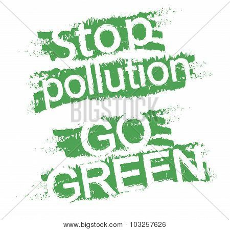 Stop pollution. Go green, graffiti signs