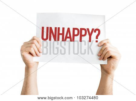 Unhappy? placard isolated on white