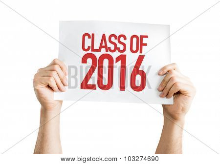 Class of 2016 placard isolated on white