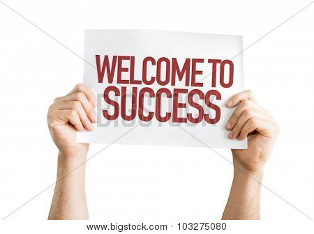 Welcome to Success placard isolated on white