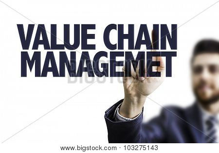 Business man pointing the text: Value Chain Management