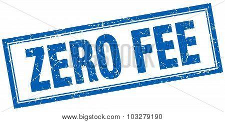 Zero Fee Blue Square Grunge Stamp On White