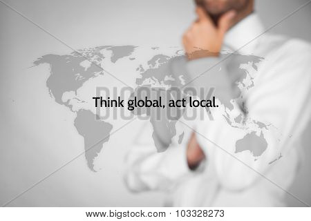 Think Global Act Local