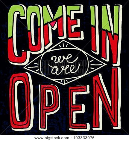 Come In We Are Open - Hand Drawn Vector Typography Signboard Poster