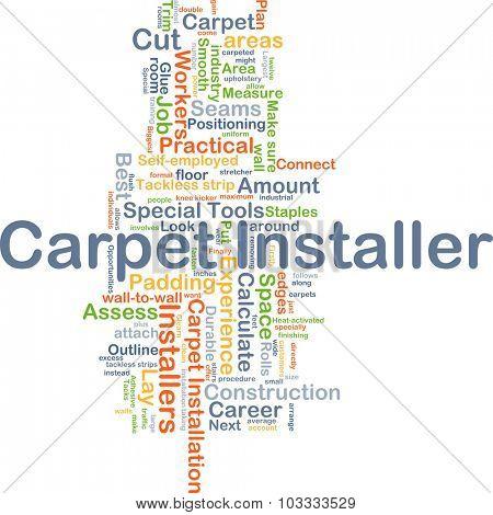 Background concept wordcloud illustration of carpet installer