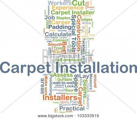 Background concept wordcloud illustration of carpet installation