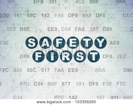 Security concept: Safety First on Digital Paper background