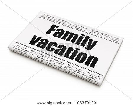 Tourism concept: newspaper headline Family Vacation