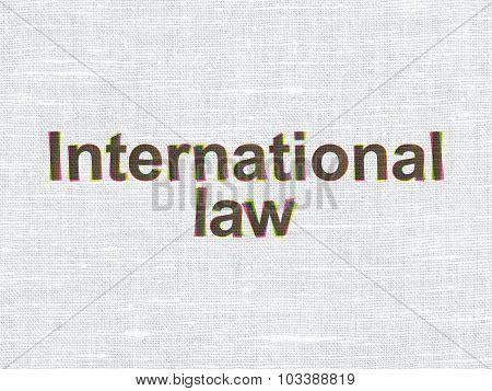 Politics concept: International Law on fabric texture background