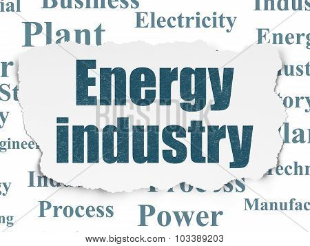 Manufacuring concept: Energy Industry on Torn Paper background