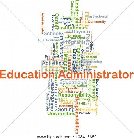 Background concept wordcloud illustration of education administrator