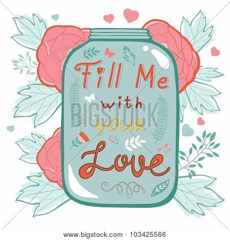 Fill me with your love. Concept love card.