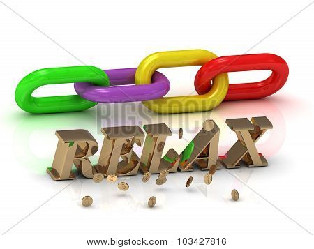 Relax- Inscription Of Bright Letters And Color Chain