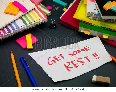 Somebody Left The Message On Your Working Desk; Get Some Rest