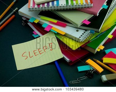 Somebody Left The Message On Your Working Desk; Sleep