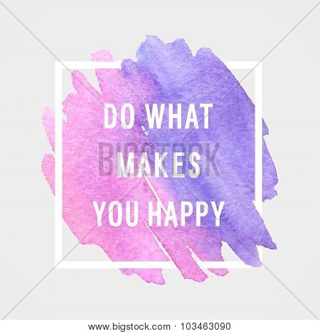 """Motivation Poster """"do What Makes You Happy"""""""