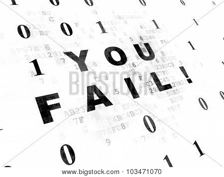 Business concept: You Fail on Digital background