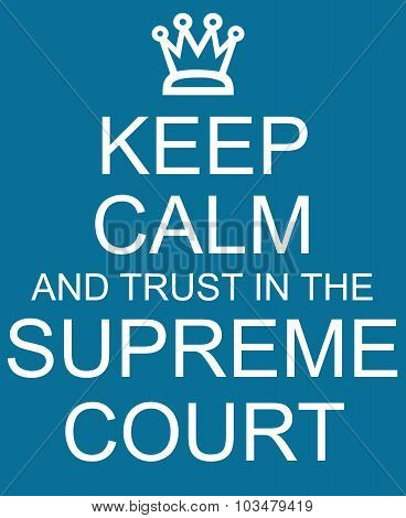 Keep Calm And Trust In The Supreme Court Blue Sign