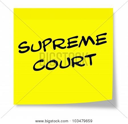Supreme Court Written On A Yellow Sticky Note