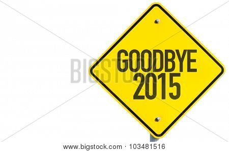 Goodbye 2015 sign isolated on white background