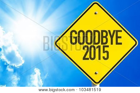 Goodbye 2015 sign with sky background