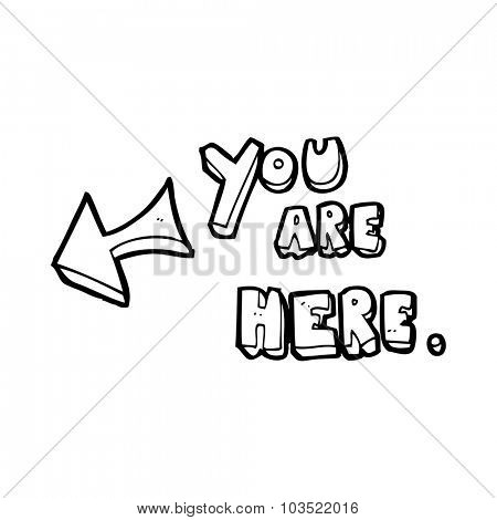 simple black and white line drawing cartoon  you are here sign