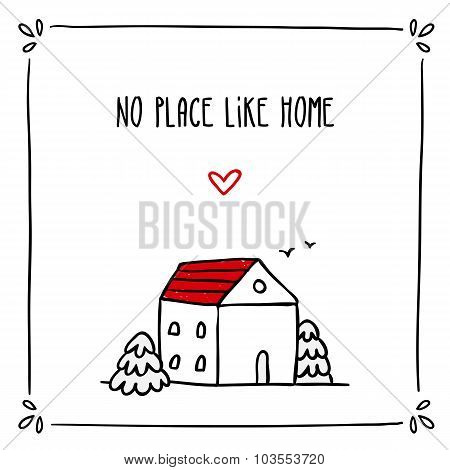 Cute Doodle Card Design With Phrase About Home And Small Sketch House