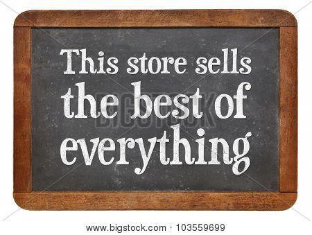 This store sells the best of everything - marketing concept on a vintage slate blackboard