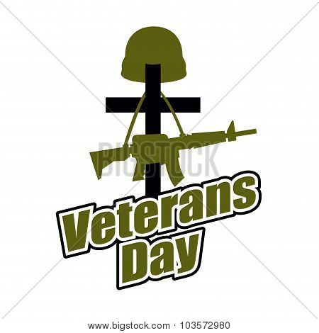 Cross And Military Helmet With Gun. Veterans Day. Logo For National Holiday In America.
