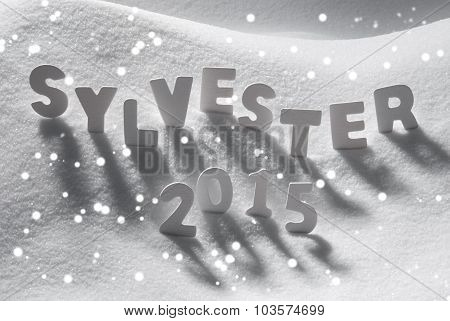 Word Sylvester 2015 Mean New Years Eve On Snow, Snowflakes