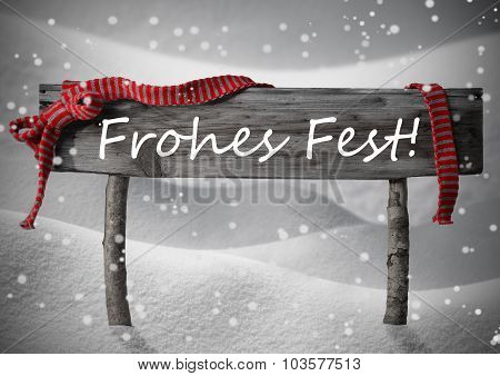 Sign Frohes Fest Means Merry Christmas,Snow, Snowfalkes