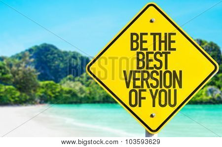 Be The Best Version Of You sign with beach background