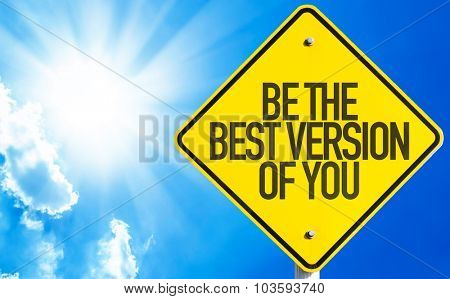 Be The Best Version Of You sign with sky background