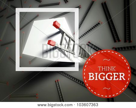 Think Bigger With Top Of Ladder, Business Concept