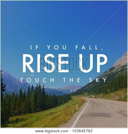 Inspirational Typographic Quote - If you fail rise up touch the sky