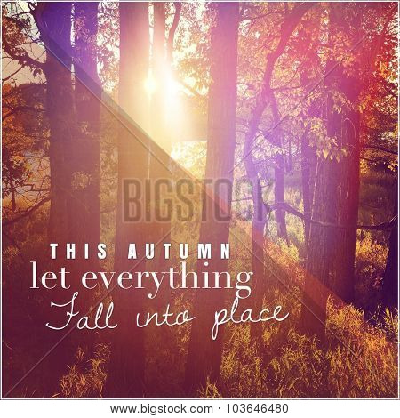 Inspirational Typographic Quote - This autumn let everything fall into place