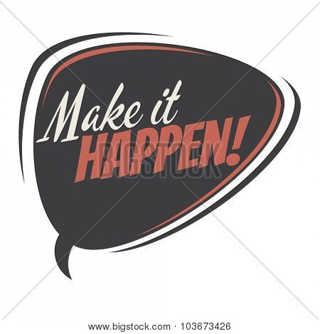 make it happen retro speech bubble