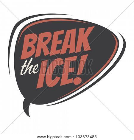 break the ice retro speech balloon